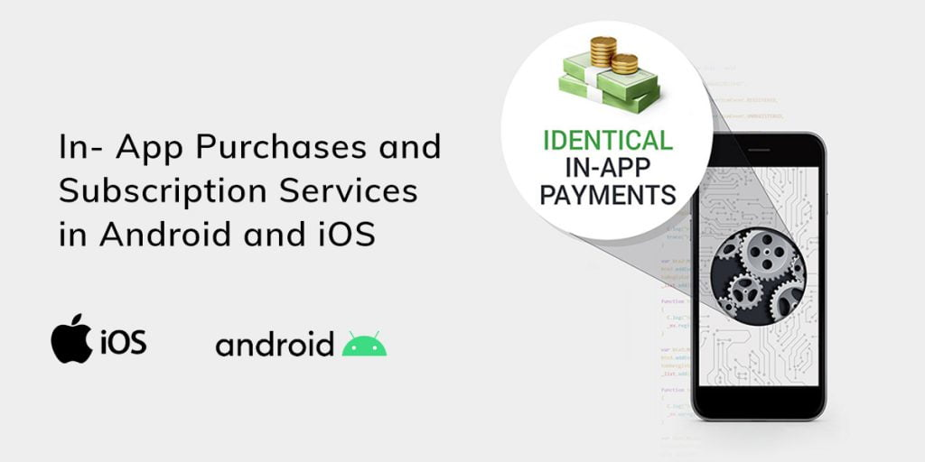In-App Purchases and Subscription Services in Android and iOS