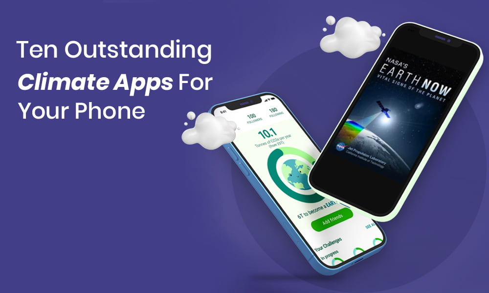 essential climate apps to save the environment